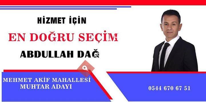 Mehmet Akif Mahallesi Muhtar  Abdullah DAĞ