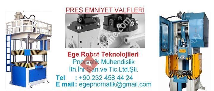 Pres Emniyet Valfleri - 0 232 458 44 24 - Ege Robot Teknolojileri